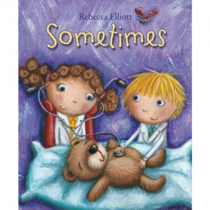 Front cover of 'Sometimes' a book by Rebecca Elliott about children who spend time in hospital